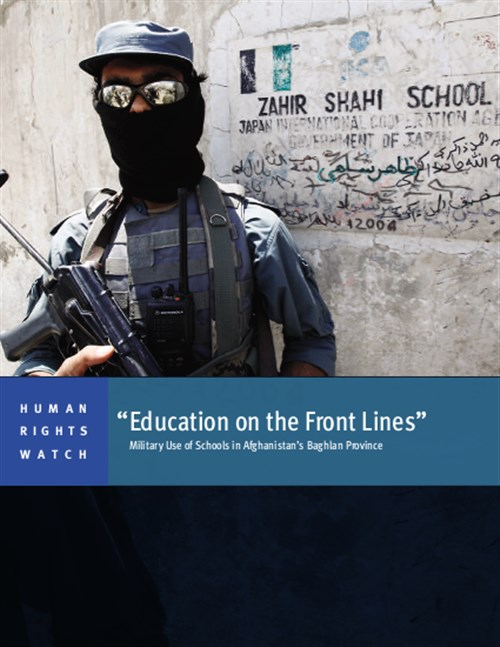 Education on the Front Lines: Military Use of Schools in Afghanistan's Baghlan Province