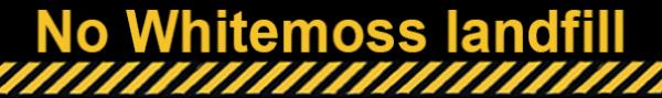 """Banner: """"No Whitemoss Landfill"""""""