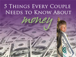 5 Things Every Couple Needs to Know about Money