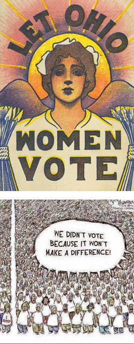 Let Ohio Women Vote. We didn't vote because it won't make a difference.