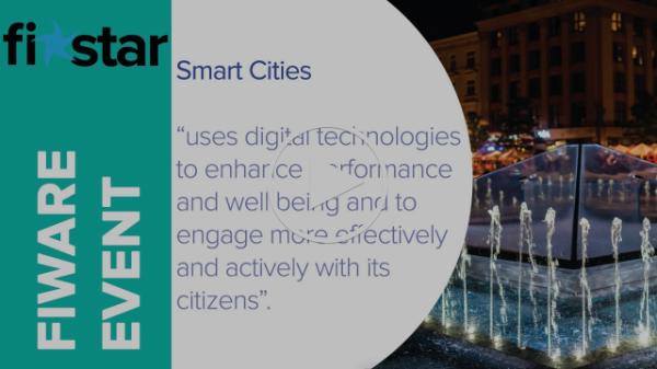 FI-STAR - FIWARE Accelerator Event - Smart Cities