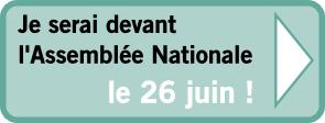 Je serai devant l'Assemblée Nationale le 26 juin >>