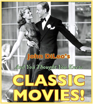 AND YOU THOUGHT YOU KNEW CLASSIC MOVIES Sunday, January 21, 2018 2:00 PM The Palace Danbury	Danbury, CT