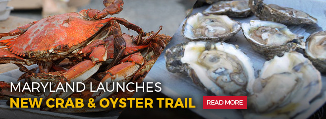 Maryland launches new Crab & Oyster Trail. Read More.