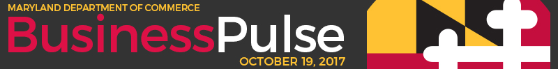 Maryland Business Pulse - OCTOBER 19, 2017