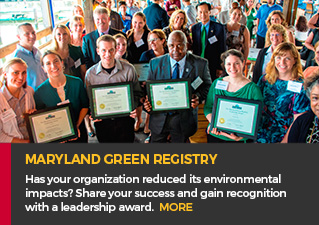 Maryland Green Registry - Has your organization reduced its environmental impacts? Share your success and gain recognition with a leadership award.