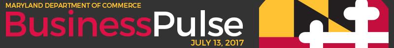 Maryland Business Pulse - JULY 13, 2017