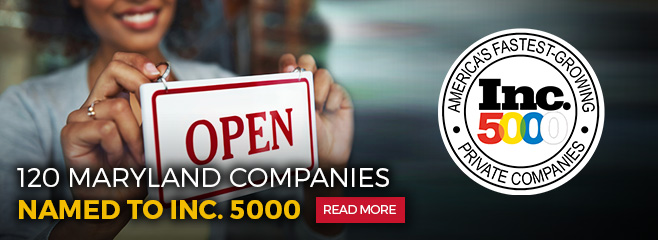 120 Maryland companies named to Inc. 5000. Read More.