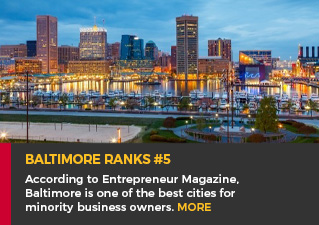 Baltimore Ranks #5 - According to Entrepreneur Magazine, Baltimore is one of the best cities for minority business owners. Read more.