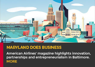 Maryland Does Business - American Airlines' magazine highlights innovation, partnerships, and entrepreneurialism in Baltimore. Read more.