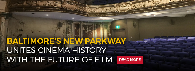 Baltimore's new Parkway unites cinema history with the future of film - Read More