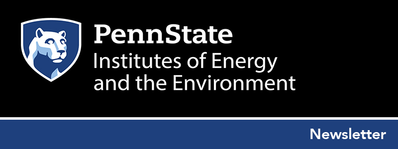 Institutes of Energy and the Environment Newsletter