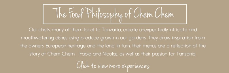 Food philosophy at Chem Chem Safaris - Tanzania