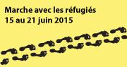 Marche avec les réfugiés, 15 au 21 juin 2015