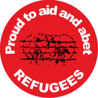 Proud to aid and abet refugees