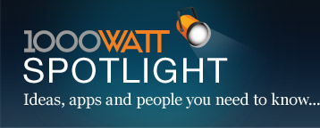 1000Watt Spotlight. Ideas, apps and people you need to know...