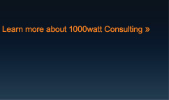Learn more about 1000watt Consulting »
