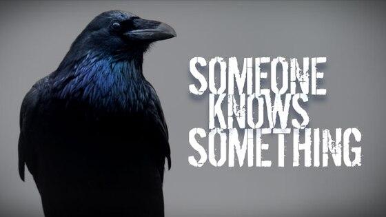 someone knows something
