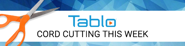 Tablo Cord Cutting This Week