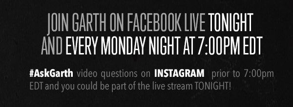 #ASKGARTH VIDEO QUESTIONS ON INSTAGRAM PRIOR TO 7PM EDT AND YOU COULD BE PART OF THE LIVE STREAM TONIGHT!