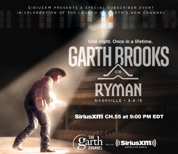 TUNE IN AT THE GARTH CHANNEL ON SIRIUSXM CH.55 AT 9PM EDT