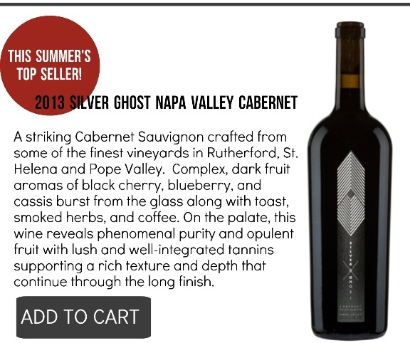 2013 Silver Ghost Cabernet Sauvignon WSI 94 points! A striking Cabernet Sauvignon crafted from some of the finest vineyards in Rutherford, St. Helena and Pope Valley. Complex, dark fruit aromas of black cherry, blueberry, and cassis burst from the glass along with toast, smoked herbs, and coffee. On the palate, this wine reveals phenomenal purity and opulent fruit with lush and well-integrated tannins supporting a rich texture and depth that continue through the long finish.