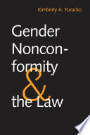 Gender nonconformity and the law / Kimberly A. Yuracko