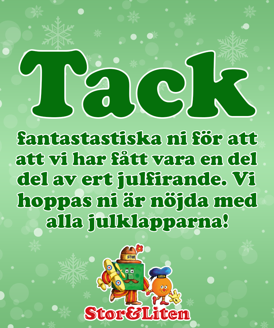 Tack fantastiska ni! Vi hoppas ni är nöjda med alla julklapparna!