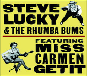 steve lucky & the rhumba bums featuring miss carmen getit