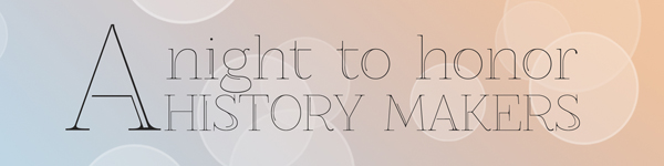 A night to honor HISTORY MAKERS