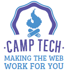 Camp Tech Making the Web Work for You