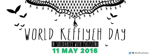 World Keffiyeh Day 11 May 2016