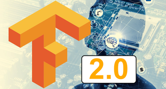 Tensorflow 2.0 is here! Get the VIP version now