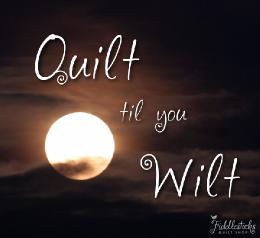 Quilt til you Wilt