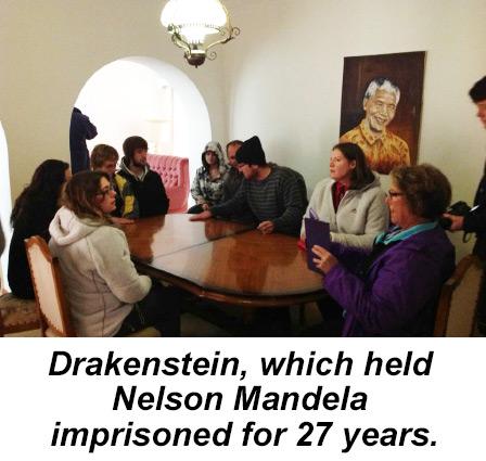 Drakenstein - Nelson Mandela Imprisoned