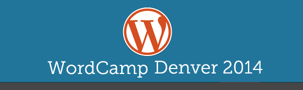 WordCamp Denver 2014 - turn on your graphics to see the images