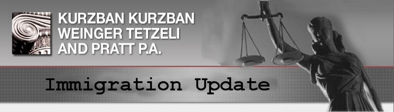 KURZBAN KURZBAN WEINGER TETZELI AND PRATT -- IMMIGRATION LAW UPDATE