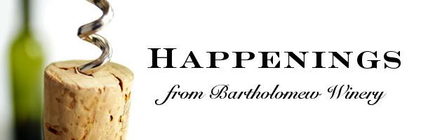 Happenings from Bartholomew Winery