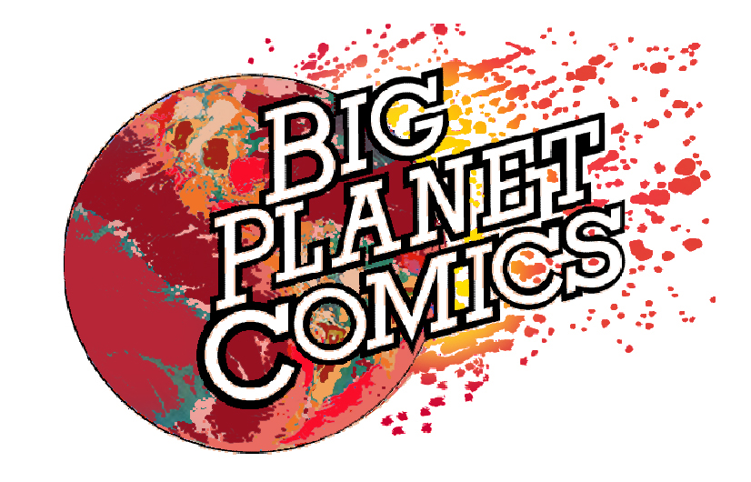 BIG PLANET COMICS BETHESDA HAS MOVED!