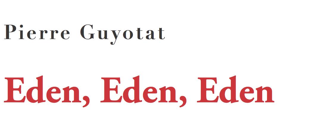 Pierre Guyotat - Eden, Eden, Eden
