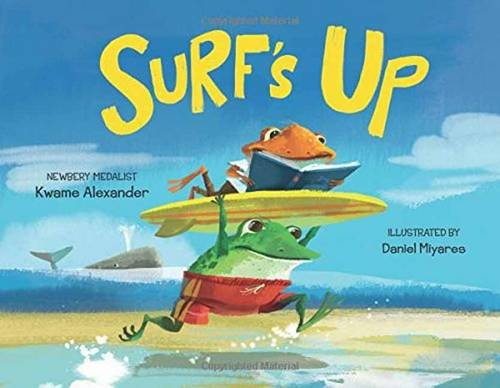 Surf's Up by Kwame Alexander and Daniel Miyares
