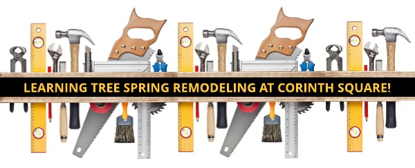 Spring Remodeling at Corinth Square