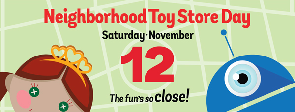 Neighborhood Toy Store Day is November 12
