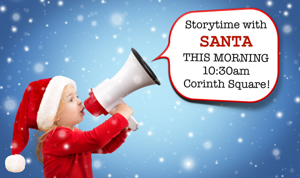 StoryTime with Santa today and tomorrow