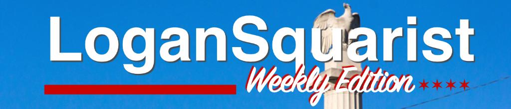 LoganSquarist Weekly Edition