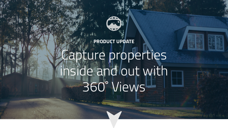 Product Update: Capture properties inside and out with 360˚ Views