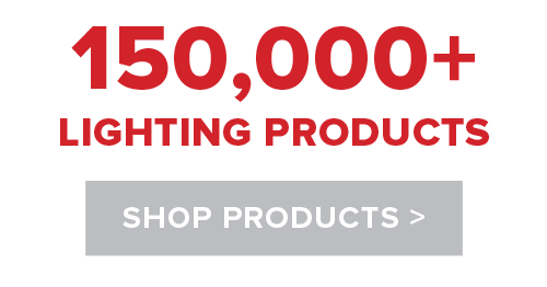 150,000+ Lighting Products