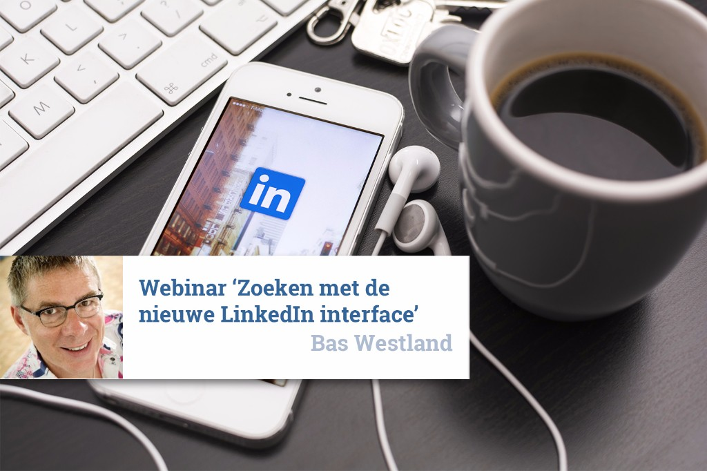 Webinar 'Zoeken met de nieuwe LinkedIn Interface'