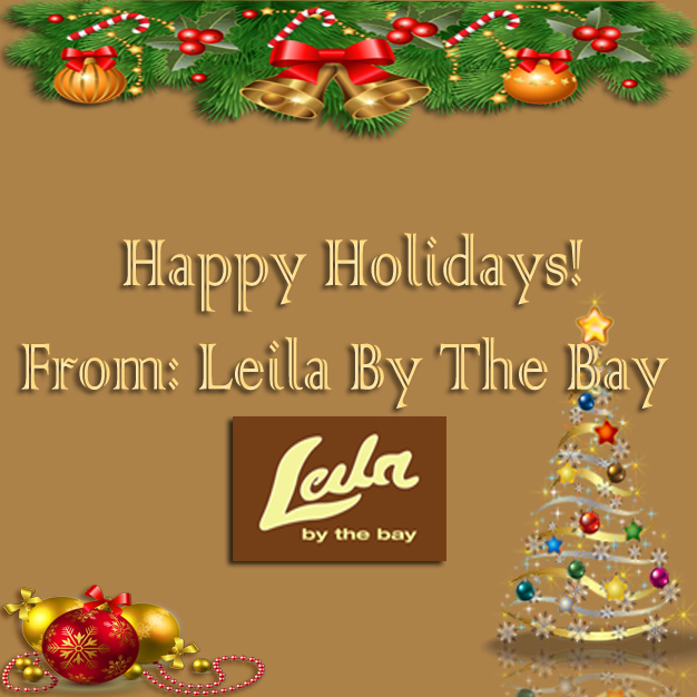 Happy Holidays from Leila by the Bay!