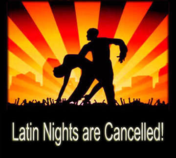Latin Nights Are Cancelled